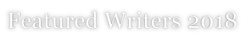 Featured Writers 2018